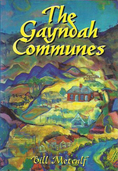 The Gayndah Communes: From Aborigines and Squatters through Communes to Rural Depopulation in the Gayndah Area