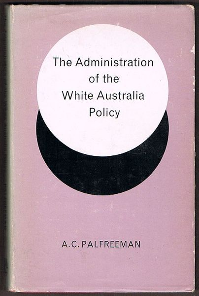 The Administration of the White Australia Policy