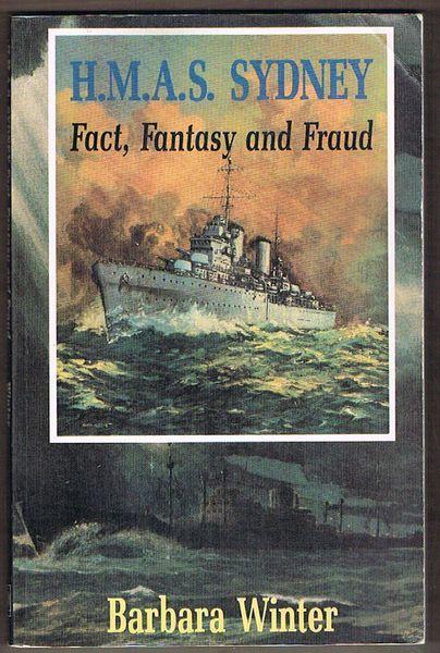 HMAS Sydney: Fact, Fantasy and Fraud