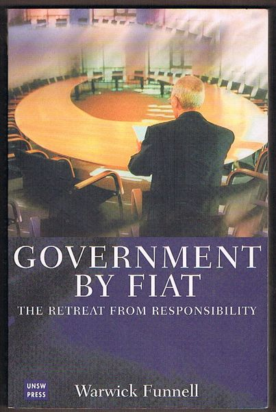 Government By Fiat: The Retreat from Responsibility