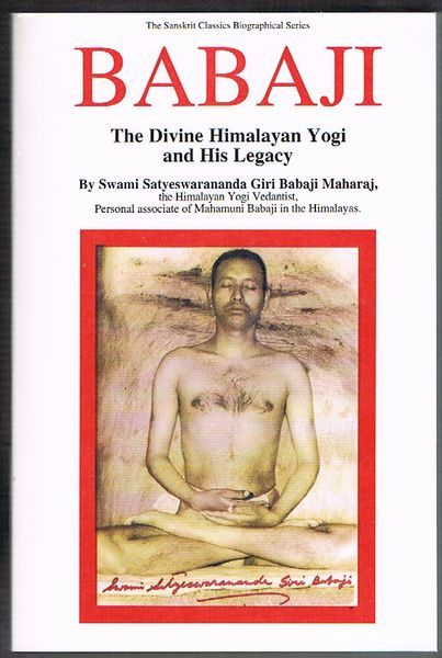 Babaji: The Divine Himalayan Yogi and His Legacy
