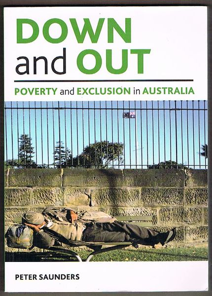 Down and Out: Poverty and Exclusion in Australia