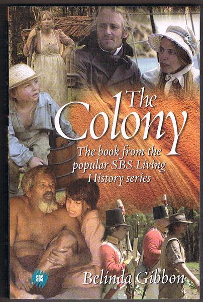 The Colony: The book from the popular SBS Living History series