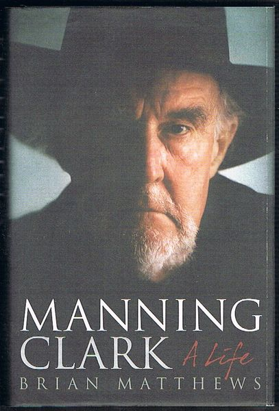 Manning Clark: A Life
