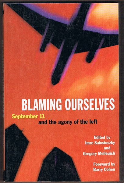 Blaming Ourselves: September 11 and the Agony of the Left