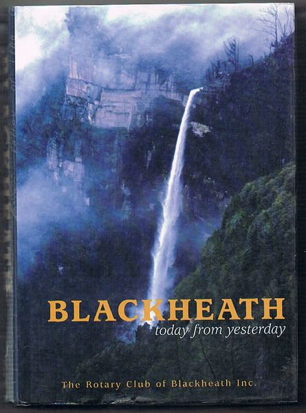 Blackheath: Today from Yesterday. The History of a Town in the Blue Mountains of New South Wales