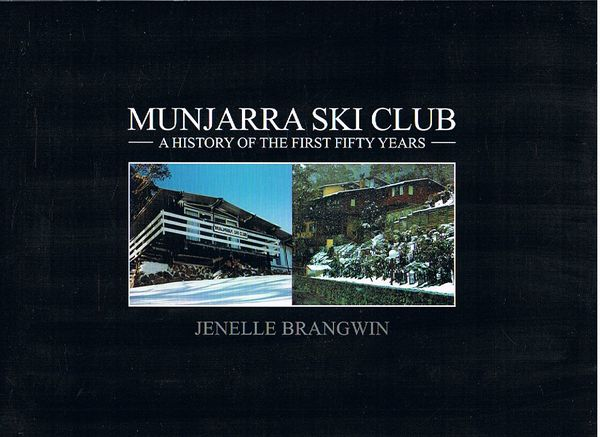 Munjarra Ski Club: A history of the first fifty years