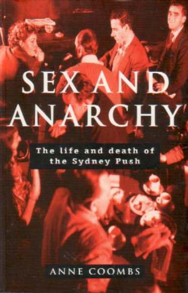 Sex and Anarchy: The Life and Death of the Sydney Push