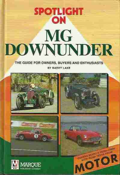 Spotlight On MG Downunder: The guide for owners, buyers and enthusiasts