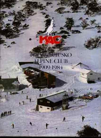 The Kosciusko Alpine Club 1909-1984