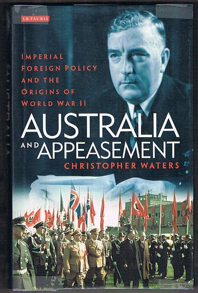Australia and Appeasement: Imperial Foreign Policy and the Origins of World War II