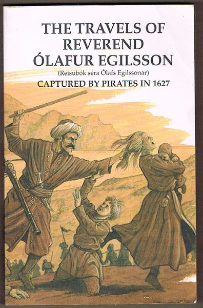 The Travels of Reverend Olafur Egilsson Captured by Pirates in 1627