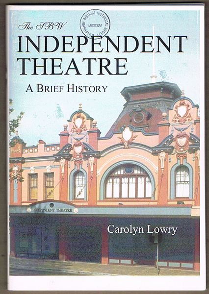 The SBW Independent Theatre: Its Ages and Stages. A brief history