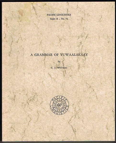 A Grammar of Yuwaalaraay. Pacific Linguistics Series B - No. 74