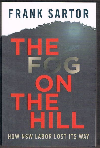 The Fog on the Hill: How NSW Labor Lost Its Way
