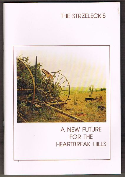 The Strzeleckis: A New Future For the Heartbreak Hills