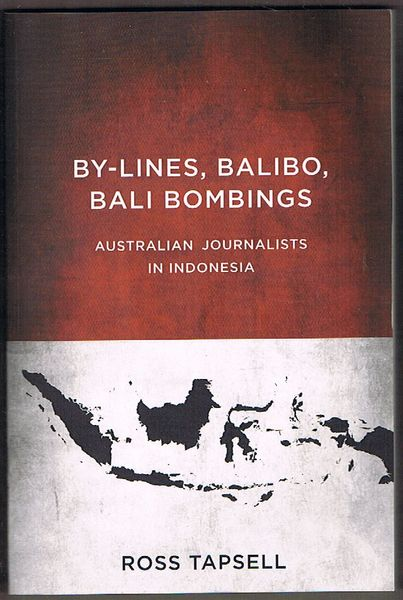 By-Lines, Balibo, Bali Bombings: Australian Journalists in Indonesia