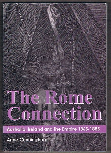 The Rome Connection: Australia, Ireland and the Empire 1865-1885