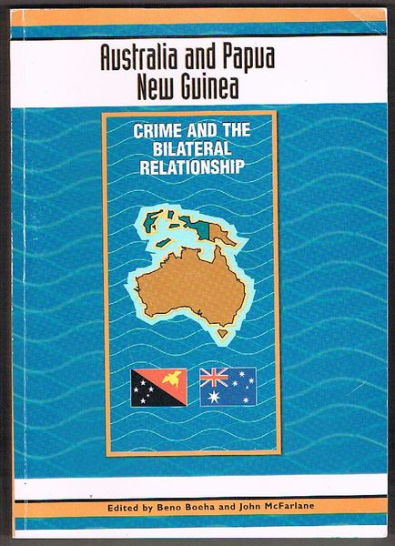 Australia and Papua New Guinea: Crime and the Bilateral Relationship
