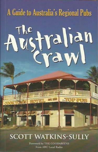 The Australian Crawl: A Guide to Australia's Regional Pubs