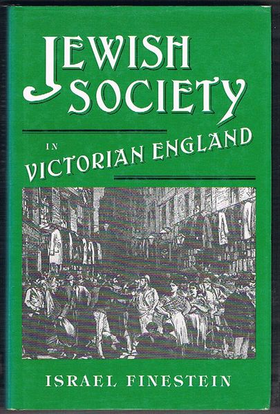 Jewish Society in Victorian England: Collected Essays