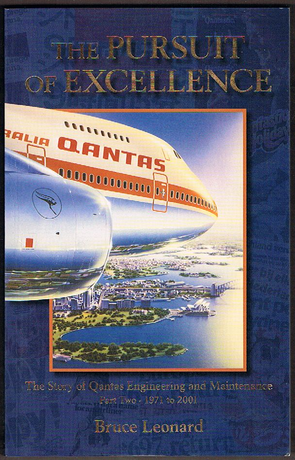 The Pursuit of Excellence: The Story of Qantas Engineering and Maintenance. Part Two - 1971 to 2001