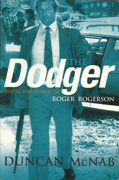 The Dodger: Inside the World of Roger Rogerson