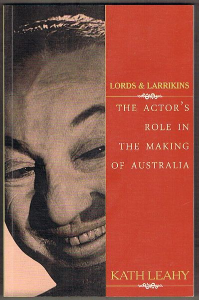 Lords and Larrikins: The Actor's Role in the Making of Australia