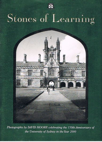 Stones of Learning: Photographs by David Moore Celebrating the 150th Anniversary of the University of Sydney in the Year 2000