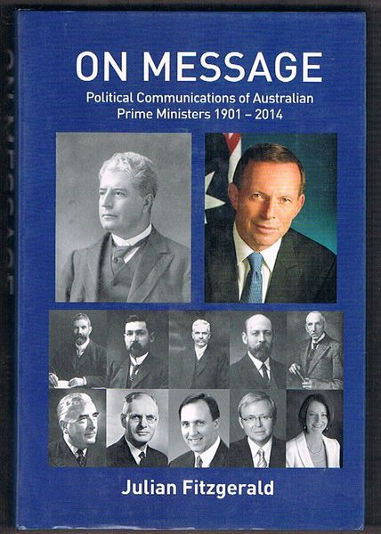 On Message: Political Communications of Australian Prime Ministers 1901-2014