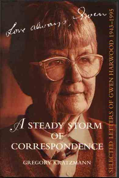 A Steady Storm of Correspondence: Selected Letters of Gwen Harwood 1943-1995