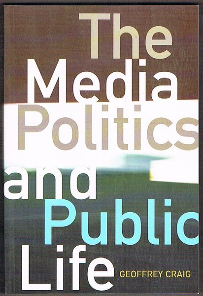 The Media, Politics and Public Life