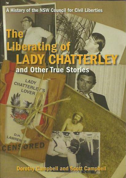 The Liberating of Lady Chatterley and Other True Stories: A History of the NSW Council for Civil Liberties 1963-2005
