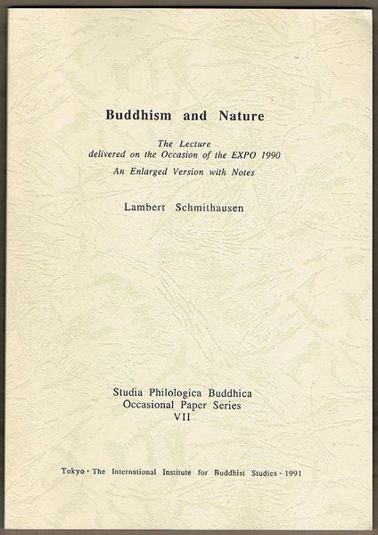 Buddhism and Nature: The Lecture delivered on the Occasion of the EXPO 1990. An Enlarged Version with Notes