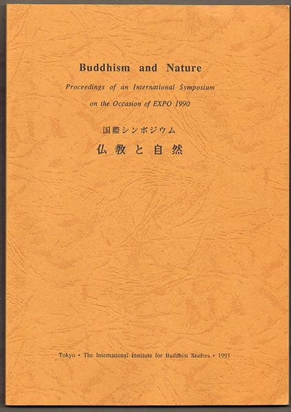 Buddhism and Nature: Proceedings of an International Symposium on the Occasion of the EXPO 1990