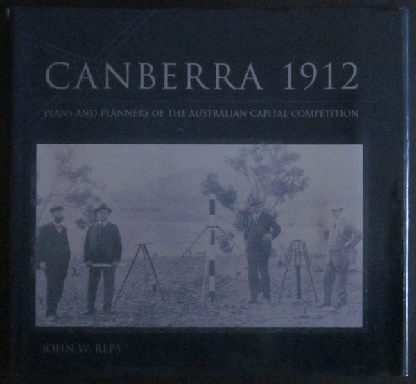Canberra 1912: Plans and Planners of the Australian Capital Competition