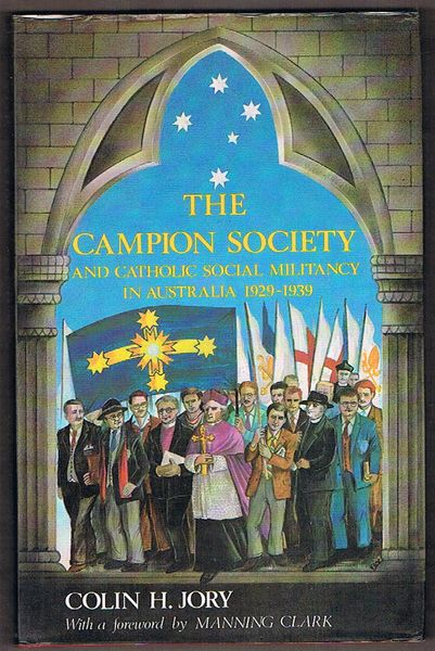The Campion Society and Catholic Social Militancy In Australia 1929-1939