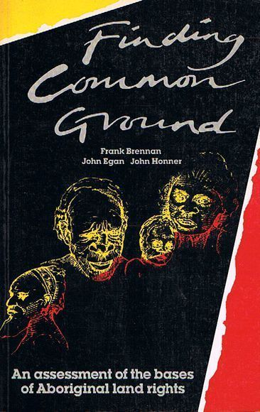 Finding Common Ground: An Assessment of the Bases of Aboriginal Land Rights