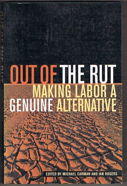 Out of the Rut: Making Labor a Genuine Alternative