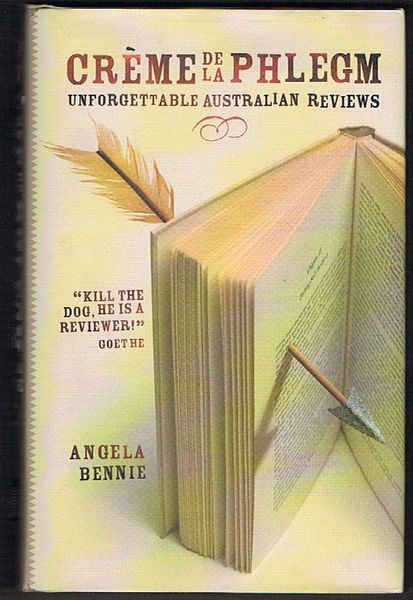 Creme de la Phlegm: Unforgettable Australian Reviews
