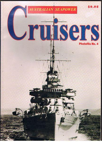 Australian Seapower: Cruisers. Photofile 4