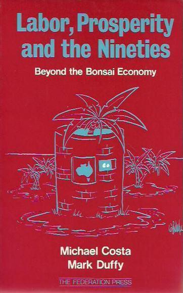Labor, Prosperity and the Nineties: Beyond the Bonsai Economy