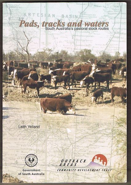 Pads, Tracks and Waters: South Australia's Pastoral Stock Routes