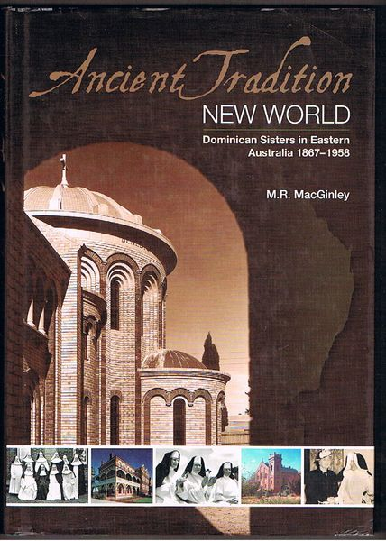 Ancient Tradition - New World: Dominican Sisters in Eastern Australia 1867-1958