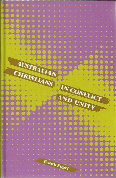 Australian Christians in Conflict and Unity