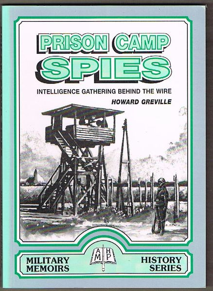 Prison Camp Spies: Intelligence Gathering Behind The Wire