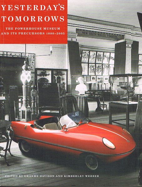 Yesterday's Tomorrows: The Powerhouse Museum and its Precursors 1880-2005