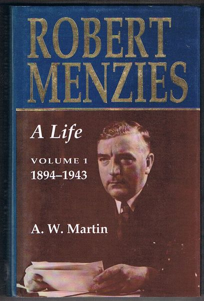 Robert Menzies - A Life. Volume 1: 1894-1943
