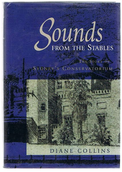 Sounds from the Stables: The Story of Sydney's Conservatorium