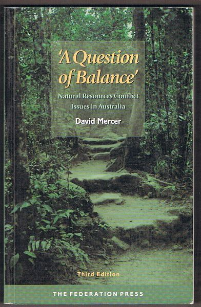 A Question of Balance: Natural Resources Conflict Issues in Australia. Third Edition